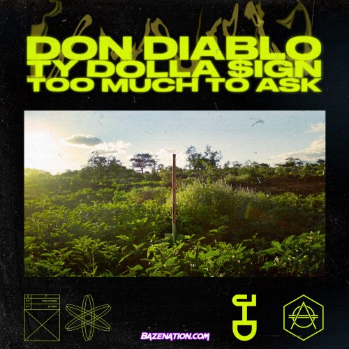 Don Diablo – Too Much to Ask (feat. Ty Dolla $ign) Mp3 Download