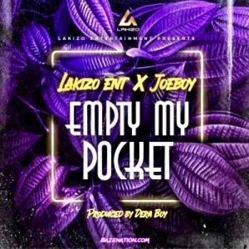 Joeboy - Empty My Pocket Ft. Lakizo Ent Mp3 Download
