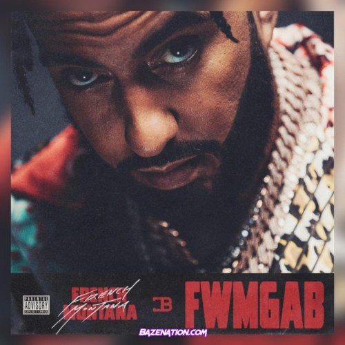French Montana – FWMGAB (Fuck With Me Get A Bag) Mp3 Download