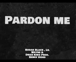 Lil Wayne – Pardon Me (Remix) Ft. Kodak Black Mp3 Download