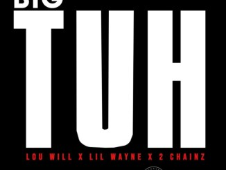 Lou Williams – Big Tuh Ft. Lil Wayne & 2 Chainz Mp3 Download