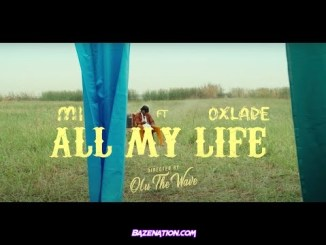 DOWNLOAD VIDEO: M.I Abaga - All My Life (feat. Oxlade)