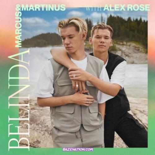 Marcus & Martinus - Belinda Ft. Alex Rose Mp3 Download