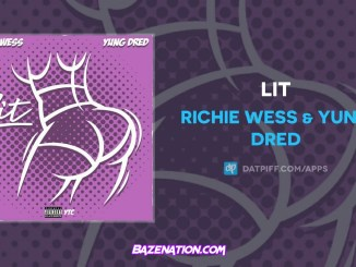 Richie Wess & Yung Dred - Lit Mp3 Download