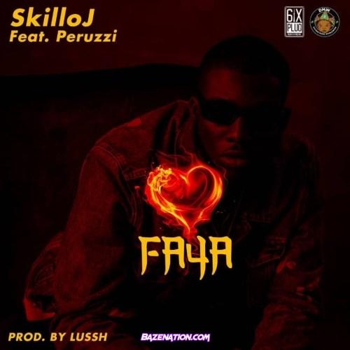Skillo J – Faya Ft. Peruzzi Mp3 Download