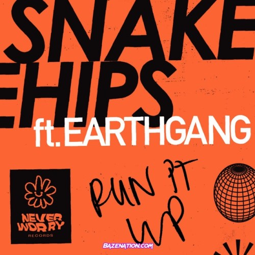 Snakehips & EARTHGANG – Run It Up Mp3 Download