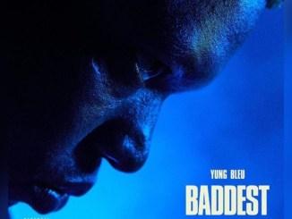 Yung Bleu, Chris Brown & 2 Chainz – Baddest Mp3 Download