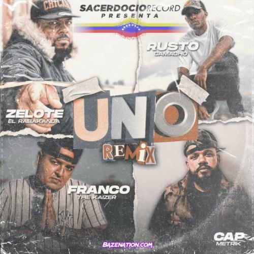 Zelote El Rabakanda - Uno (Remix) Ft. Franco The Kaizer, Cap Metrik & Rusto Camacho Mp3 Download