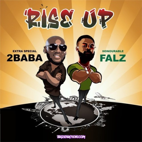 2Baba – Rise Up (feat. Falz) Mp3 Download