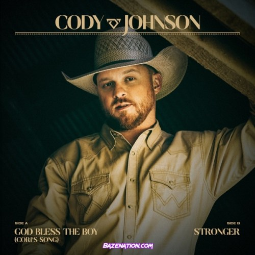 Cody Johnson – God Bless the Boy (Cori's Song) / Stronger Mp3 Download
