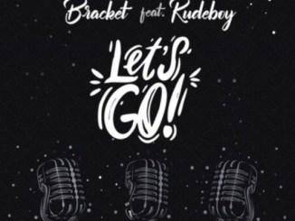 Bracket - Let's Go (feat. Rudeboy) MP3 Download