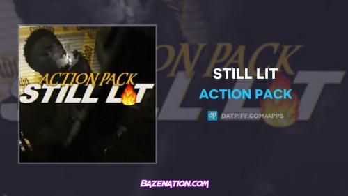 Action Pack - Still Lit Mp3 Download