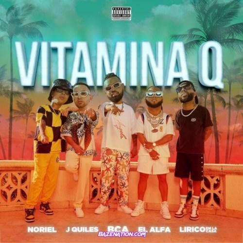 Bca, El Alfa, Noriel, Justin Quiles, Lirico En La Casa – Vitamina Q Mp3 Download