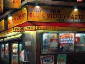 Blu, Mickey Factz & Nottz - Stay Down Mp3 Download