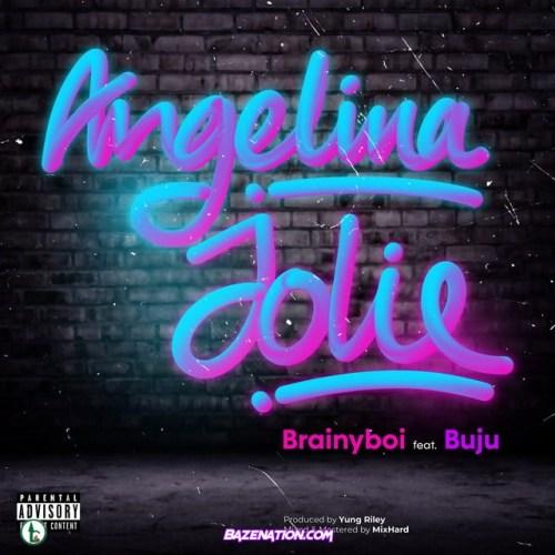 Brainyboi - Angelina Jolie (feat. Buju) Mp3 Download