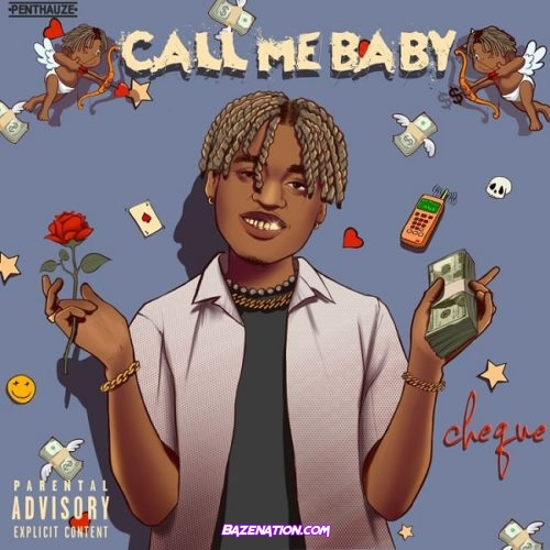 Cheque - Call Me Baby Mp3 Download