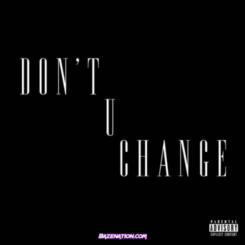 D. Savage – Don't U Change Mp3 Download
