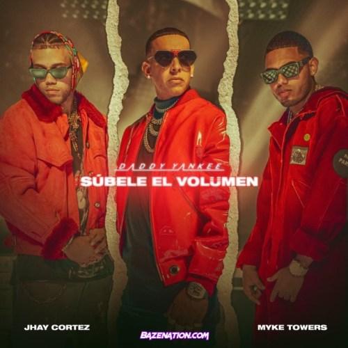 Daddy Yankee, Jhay Cortez, Myke Towers – Subele El Volumen Mp3 Download
