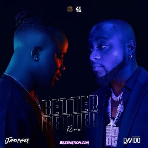 Jamopyper – Better Better (Remix) Ft. Davido Mp3 Download