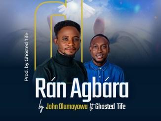 John Olumayowa – Ran Agbara (feat. Ghosted Tife) Mp3 Download