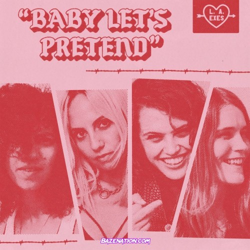 L.A. Exes – Baby Let's Pretend Mp3 Download