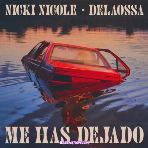Nicki Nicole, Delaossa – Me Has Dejado Mp3 Download