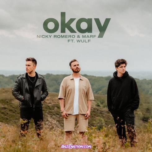 Nicky Romero & MARF – Okay (feat. Wulf) Mp3 Download