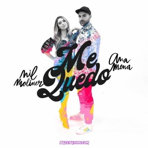 Nil Moliner & Ana Mena – Me Quedo Mp3 Download