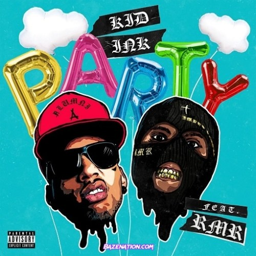 Kid Ink – Party (Feat. RMR) Mp3 Download