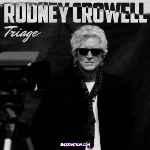 Rodney Crowell – Triage Download Album Zip