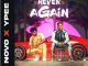 Novo – Never Again (Ft. Ypee) Mp3 Download