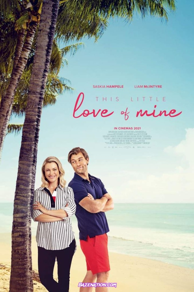 DOWNLOAD Movie: This Little Love of Mine (2021)