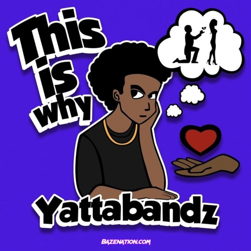 Yatta Bandz - This Is Why Mp3 Download