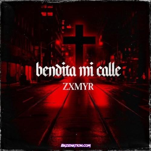 Zxmyr – Bendita Mi Calle Mp3 Download