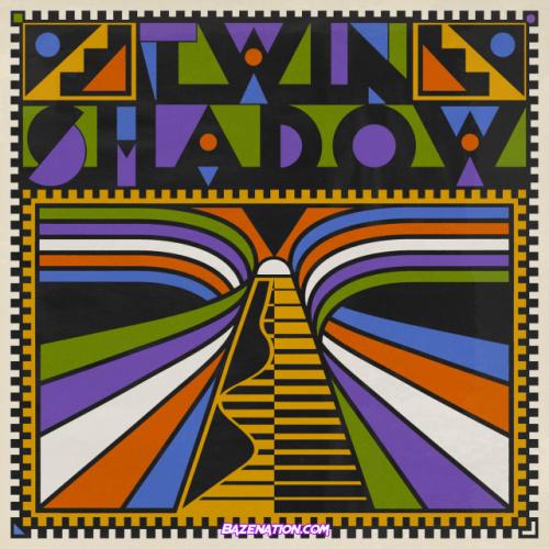 Twin Shadow – Lonestar Mp3 Download