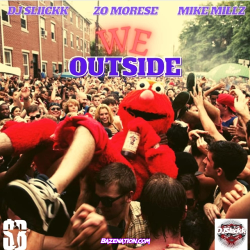 Zo Morese – We Outside (feat. Dj Sliickk & Mike Millz) Mp3 Download