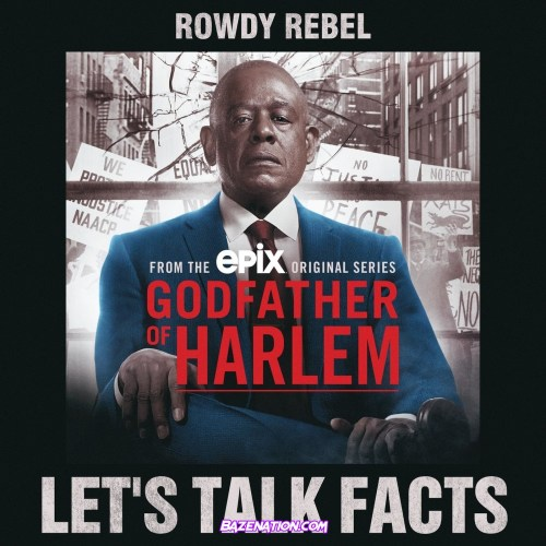 Godfather of Harlem - Lets Talk Facts (feat. Rowdy Rebel) Mp3 Download