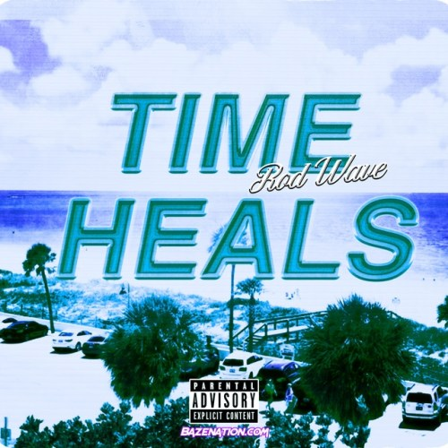 Rod Wave – Time Heals Mp3 Download