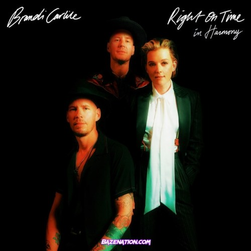 Brandi Carlile – Right On Time (In Harmony) Mp3 Download