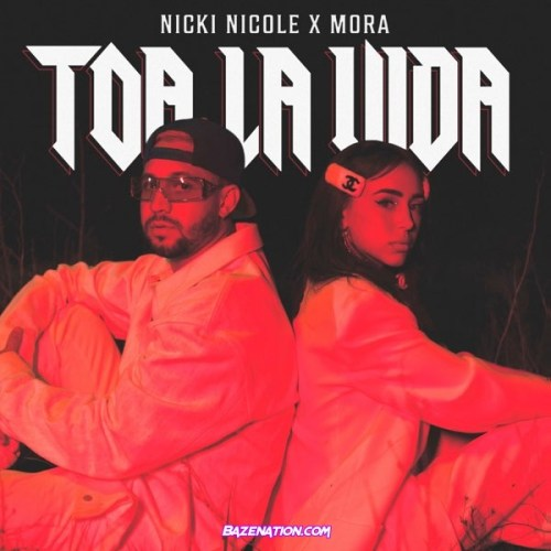 NICKI NICOLE & Mora – Toa La Vida Mp3 Download