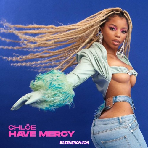 Chlöe - Have Mercy Mp3 Download