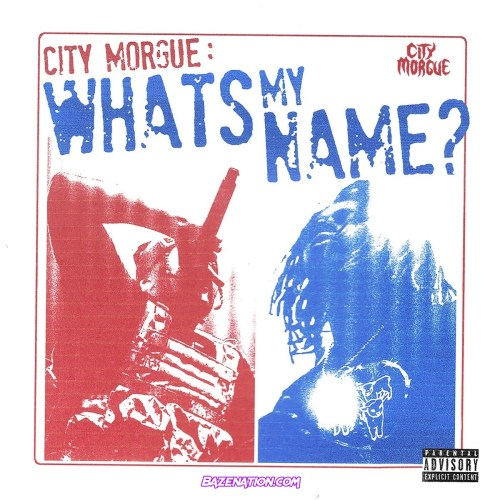 City Morgue - What's My Name Mp3 Download