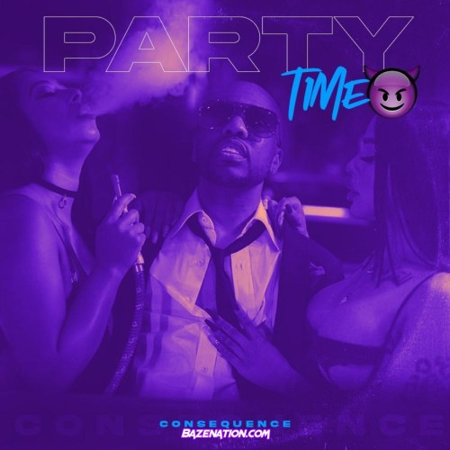 Consequence - Party Time Mp3 Download