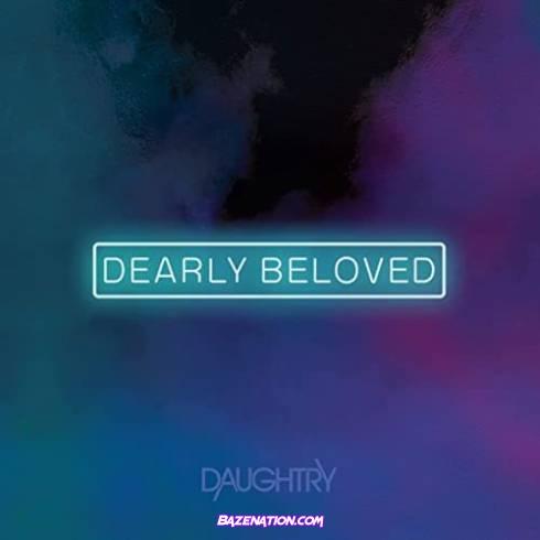Daughtry - Dearly Beloved Download Album Zip