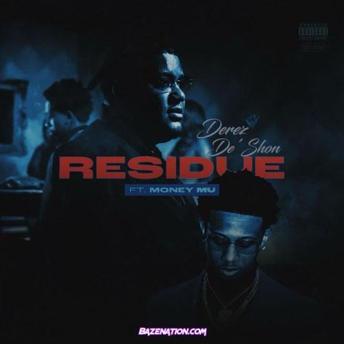 Derez De'Shon & Money Mu - Residue Mp3 Download