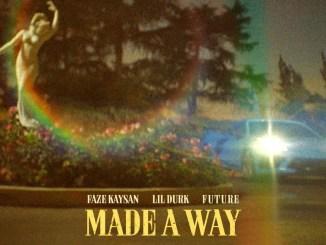 FaZe Kaysan - Made A Way Ft. Lil Durk & Future Mp3 Download