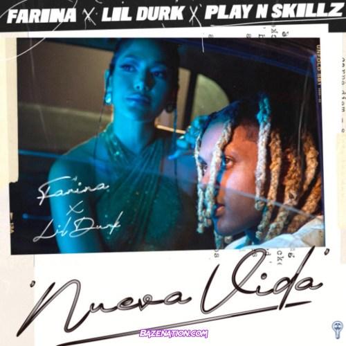Farina, Lil Durk & Play N Skillz - Nueva Vida MP3 Download