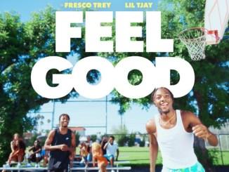 Fresco Trey - Feel Good (feat. Lil TJay) Mp3 Download