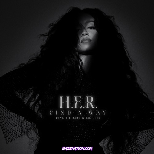 H.E.R. - Find A Way (Remix) (feat. Lil Baby & Lil Durk) Mp3 Download
