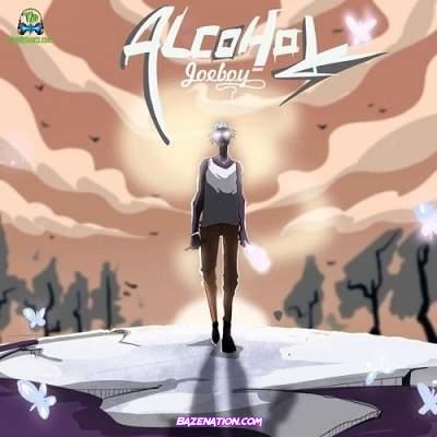 Joeboy - Alcohol Mp3 Download